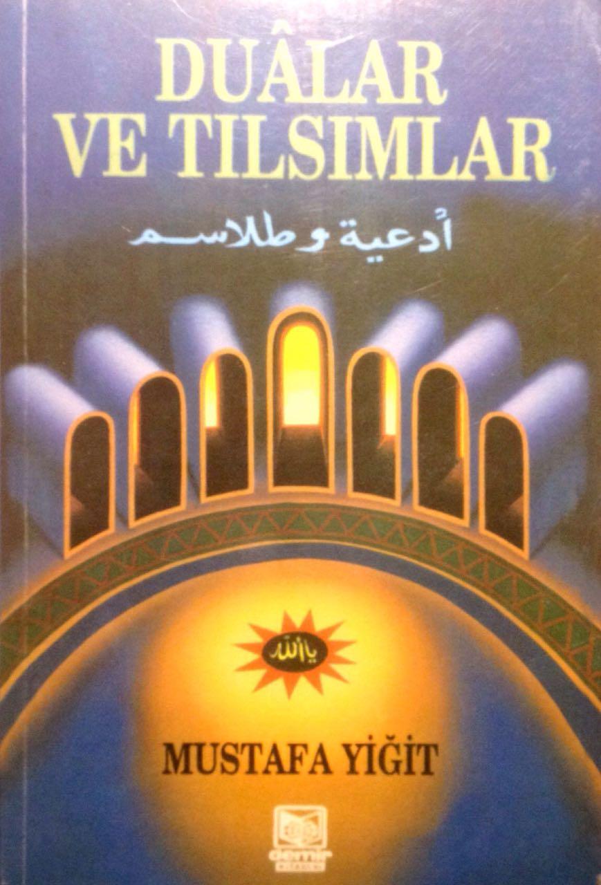 Dualar ve Tılsımlar / Mustafa Yiğit